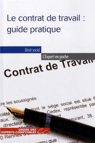 Le contrat de travail : guide pratique par Emmanuelle Dupeux Lotteri