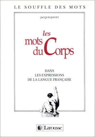 Les mots du corps dans les expressions de la langue française