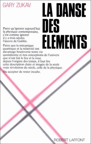 La Danse des éléments : Un survol de la nouvelle physique par Gary Zukav