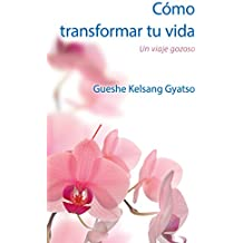 Cómo transformar tu vida: Un viaje gozoso