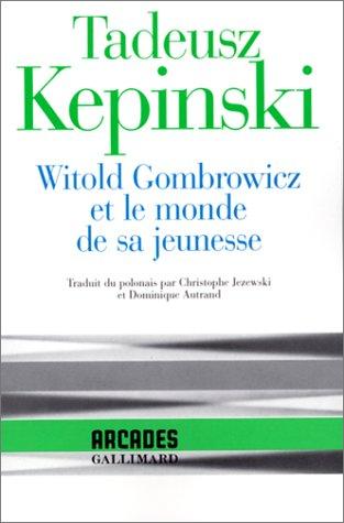 Witold Gombrowicz et le monde de sa jeunesse par Tadeus Kepinski