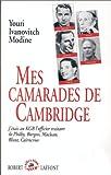 Mes camarades de Cambridge - J'étais au KGB l'officier traitant de Philby, Burgess, Maclean, Blunt, Cairncross