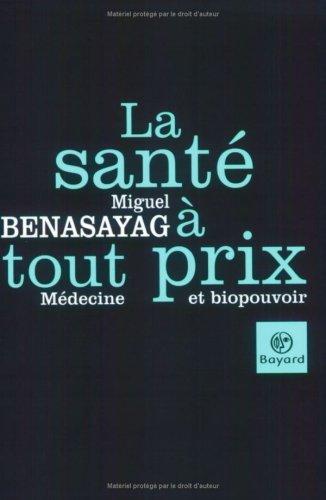 La santé à tout prix : Médecine et biopouvoir