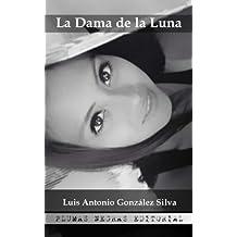 La Dama de la Luna: poemas al azar en un laberinto: Volume 1