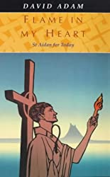 Flame in my Heart - St Aidan for Today