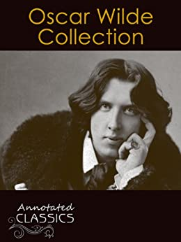 Oscar Wilde: Collection of 300 Classic Works with analysis and historical background (Annotated and Illustrated) (Annotated Classics) (English Edition) par [Wilde, Oscar ]