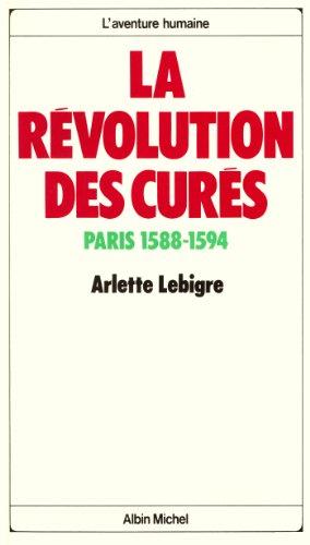 La Révolution des curés : Paris 1588-1594