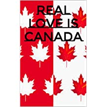 REAL Love IS Canada (English Edition)