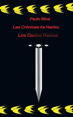 Las Cr Nicas de Nanko: Los Cuatro Reinos por Paulo Silva