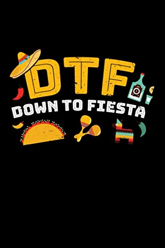 DTF DOWN TO FIESTA: A Journal, Notepad, or Diary to write down your thoughts. - 120 Page - 6x9 - College Ruled Journal - Writing Book, Personal Writing Space, Doodle, Note, Sketchpad Fiesta 9