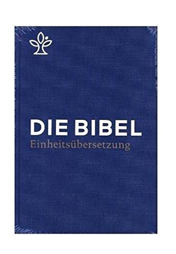 Die Bibel: Gesamtausgabe. Revidierte Einheitsübersetzung 2017