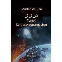 DDLA Tomo I. La desprogramación (Biblioteca Detras de lo Aparente)