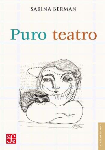 Puro teatro (Letras Mexicanas) por Sabina Berman