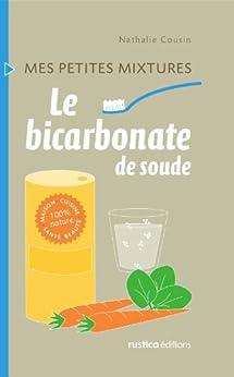 Le bicarbonate de soude par [Cousin, Nathalie]