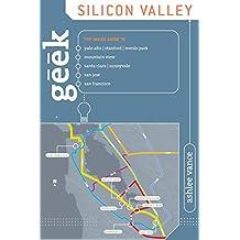 Geek Silicon Valley: The Inside Guide To Palo Alto, Stanford, Menlo Park, Mountain View, Santa Clara, Sunnyvale, San Jose, San Francisco, First Edition [Lingua inglese] [Lingua Inglese]