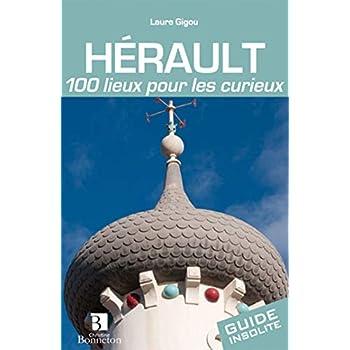 Hérault : 100 lieux pour les curieux