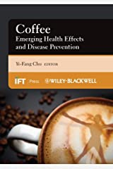 Coffee: Emerging Health Effects and Disease Prevention (Institute of Food Technologists Series Book 62) (English Edition) Kindle Ausgabe