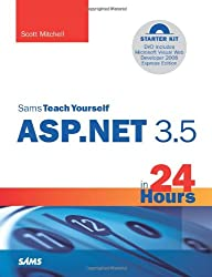 Sams Teach Yourself ASP.NET 3.5 in 24 Hours: Complete Starter Kit (Sams Teach Yourself...in 24 Hours)