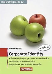 Das professionelle 1 x 1: Corporate Identity