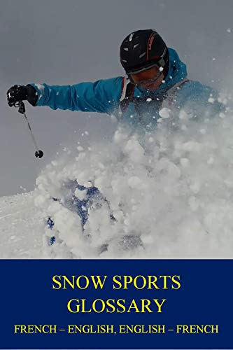 Couverture du livre Snow Sports Glossary: French-English, English-French