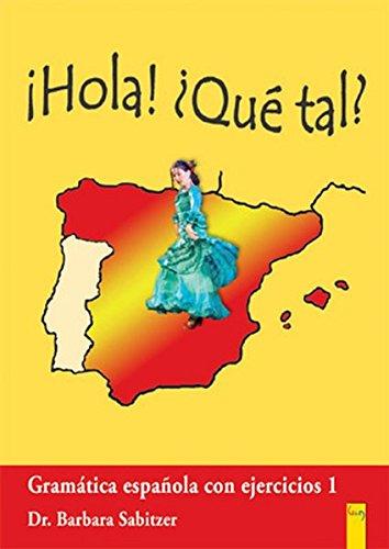 Hola! Que tal? 1 - Spanisch für das 1. Lernjahr: Gramática española con ejercicios 1