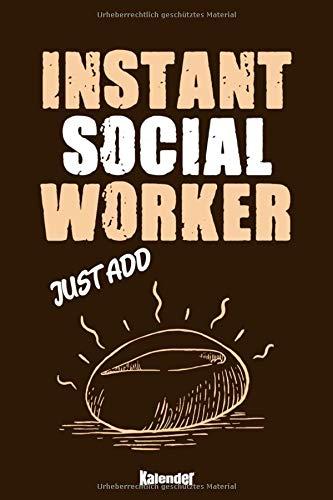Mein Instant Sozialarbeiter & Kaffee Kalender: Lustiger Kalender für Sozialarbeiter und Streetworker die Kaffee und Kaffeebohnen lieben mit 108 ... 6 x 9 (ca. DIN A5) und Hochglanz Softcover