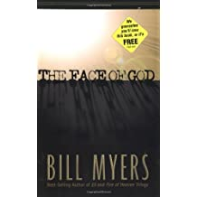 The Face of God by Bill Myers (2002-07-01)