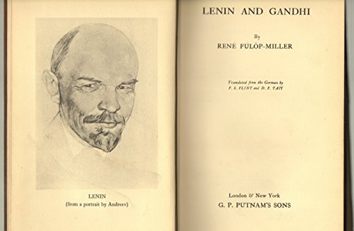 Lenin and Gandhi, by Rene Fulop-Miller; Translated from the German by F. S. Flint and D. F. Tait