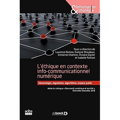 L'éthique en contexte info-communicationnel numérique : Déontologie régulation algorithme espace public (Information & stratégie)
