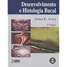 Desenvolvimento E Histologia Bucal (Em Portuguese do Brasil)