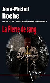 La Pierre de Sang par [Jean-Michel, Roche]