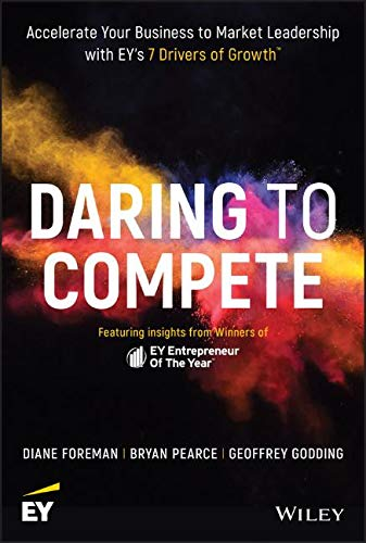 Daring to Compete: Accelerate Your Business to Market Leadership with EY′s 7 Drivers of Growth