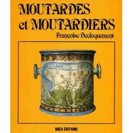 Moutardes et moutardiers (Collection Épicure) par Françoise Decloquement (Relié)