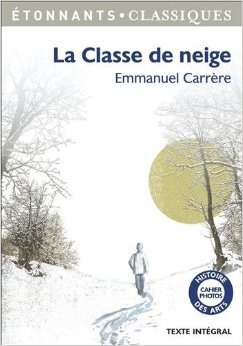 La classe de neige de Emmanuel Carrre ,Fanny Taillandier (Commentaires) ( 29 avril 2015 )