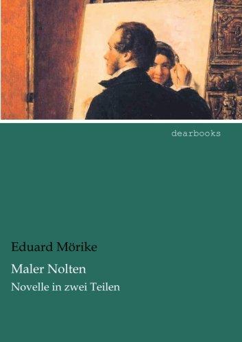 Maler Nolten: Novelle in zwei Teilen
