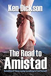 The Road to Amistad: Sometimes It Takes Losing Everything to Find Yourself