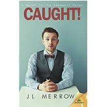 Caught! by J L Merrow (2015-08-04)