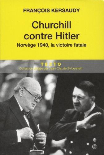 Churchill contre Hitler : Norvège 1940, la victoire fatale