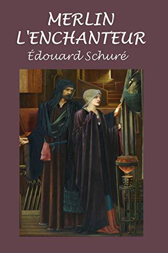 Merlin l'enchanteur: Légende dramatique  - Trilogie (French Edition)