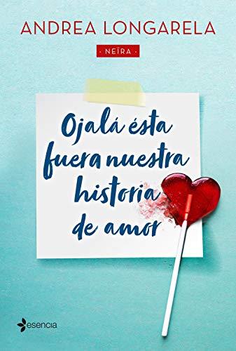Ojalá ésta fuera nuestra historia de amor, Andrea Longarela (rom) 41ALJ3VGWDL