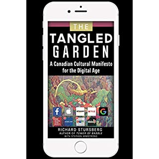 The Tangled Garden: A Canadian Cultural Manifesto for the Digital Age