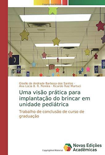 Uma visão prática para implantação do brincar em unidade pediátrica: Trabalho de conclusão de curso de graduação