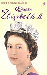 Queen Elizabeth II: Level 3 (Usborne Young Reading) (Young Reading Series Three)