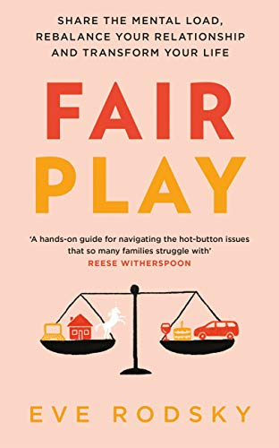 Fair Play: Share the mental load, rebalance your relationship and transform your life (English Edition)