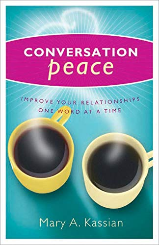 Conversation Peace: Improving Your Relationships One Word at a Time (English Edition) -