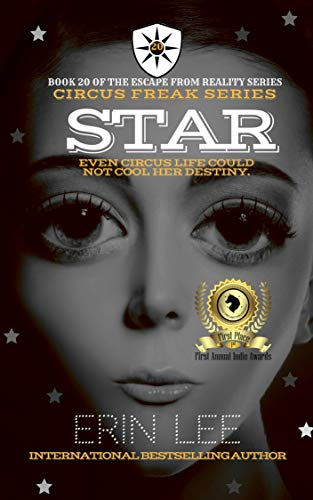 Star: Book Twenty of the ESCAPE FROM REALITY SERIES (Circus Freak Series 5) by [Lee, Erin]