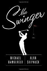 The Swinger: A Novel by Michael Bamberger (2011-07-12)