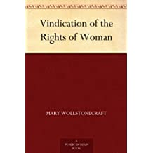 Vindication of the Rights of Woman (English Edition)