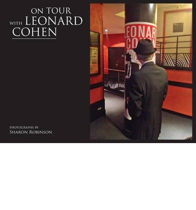 [(On Tour with Leonard Cohen)] [Author: Sharon Robinson] published on (June, 2015)
