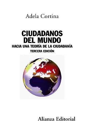 Ciudadanos del mundo: Hacia una teoría de la ciudadanía - Tercera edición (Alianza Ensayo)
